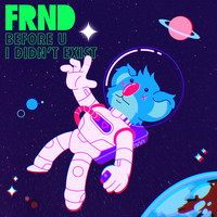 FRND - Before U I Didn't Exist