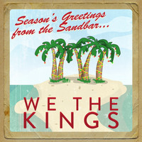 We The Kings - Seasons Greetings from the Sandbar