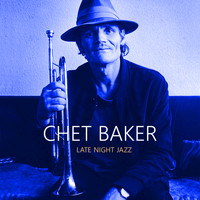 Chet Baker - Late Night Jazz