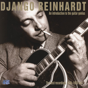 Django Reinhardt - An Introduction to the Guitar Genius - The Best Recordings 1936-1953