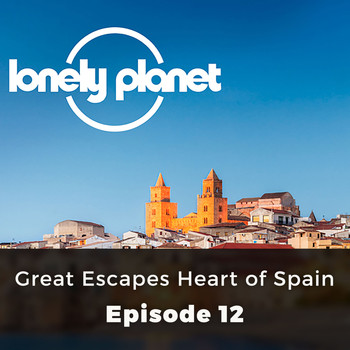 Oliver Smith - Great Escapes Heart of Spain - Lonely Planet, Episode 12