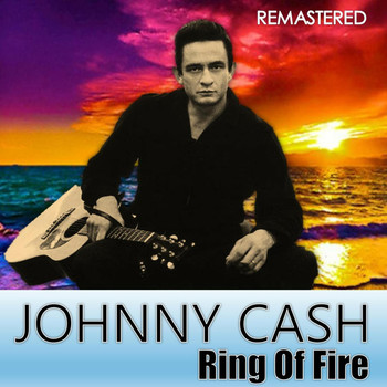 Johnny Cash - Ring of Fire (Remastered)