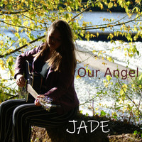 Jade - Our Angel