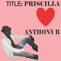 Anthony B - Priscilla