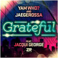 Yam Who? & Jaegerossa feat. Jacqui George - Grateful