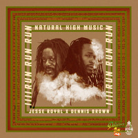 Natural High Music, Dennis Brown, Jesse Royal - Run Run Run