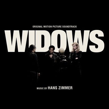 Hans Zimmer - Widows (Original Motion Picture Soundtrack)