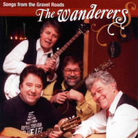 The Wanderers - Songs from the Gravel Roads