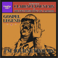 Clarence Fountain & The Five Blind Boys of Alabama - Gospel Legend - The Very Best of Clarence Fountain & The Five Blind Boys of Alabama