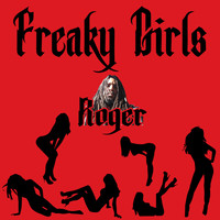 Roger - Freaky Girls (Explicit)