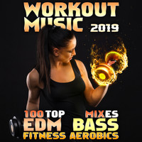 Workout Electronica - Workout Music 2019 100 Top EDM Bass Fitness Aerobics Mixes