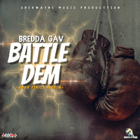 Bredda Gav - Battle Dem