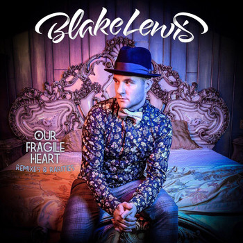Blake Lewis - Our Fragile Heart: Remixes & Rarities