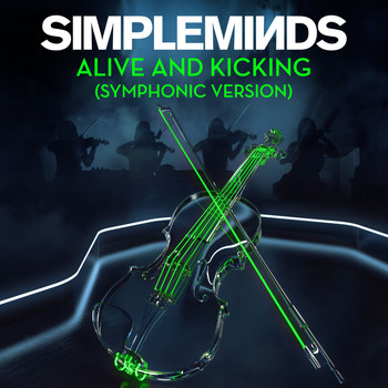 Simple Minds - Alive and Kicking (Symphonic Version)