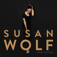 Susan Wolf - I Have Visions