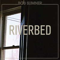 Bob Sumner - Riverbed