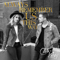 Caleb and Kelsey - Always Remember Us This Way