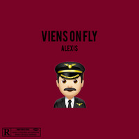 Alexis - Viens on fly (Explicit)