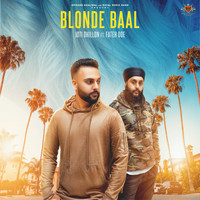 Joti Dhillon (feat. Fateh Doe) - Blonde Baal
