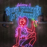 Johnny B - She's Written in Whiskey