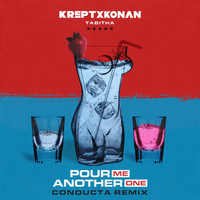 Krept & Konan - Pour Me Another One (Conducta Remix)