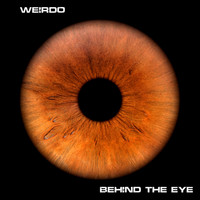 Weirdo - Behind the Eye