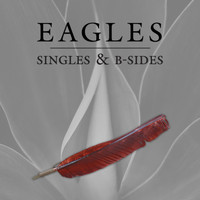 Eagles - Singles & B-Sides (2018 Remaster)