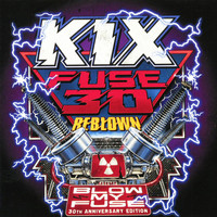 Kix - Fuse 30 Reblown (Blow My Fuse 30th Anniversary Special Edition)