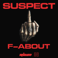 Suspect - F-About (Explicit)