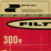 Filter - Short Bus (Expanded Edition)