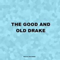 Joss Drimer - The Good and Old Drake