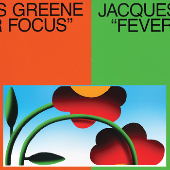 Jacques Greene - Fever Focus