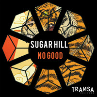 Sugar Hill - No good