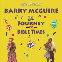 Barry McGuire - Sing by Heart: Journey to Bible Times