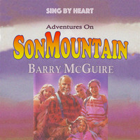 Barry McGuire - Sing by Heart: Adventures on Son Mountain