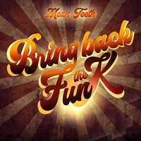 Mean Teeth - Bring Back The Funk LP - Part 1