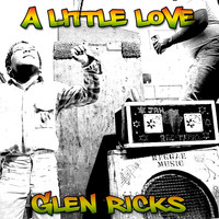 Glen Ricks - A Little Love