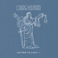 Dispatch - Letter to Lady J