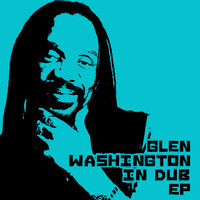 Glen Washington - Glen Washington In Dub