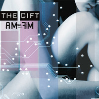 The Gift - AM-FM