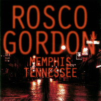 Rosco Gordon - Memphis, Tennessee