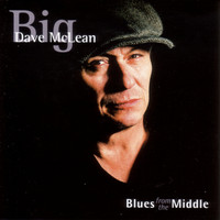 Big Dave Mclean - Blues From The Middle