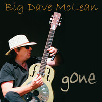 Big Dave Mclean - Gone