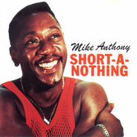 Mike Anthony - Short-a-Nothing