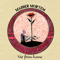 Madder Mortem - Far from Home