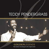 Teddy Pendergrass - Golden Legends: Teddy Pendergrass (Rerecorded)