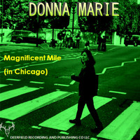 Donna Marie - Magnificent Mile (In Chicago)