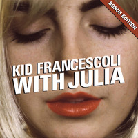 Kid Francescoli - With Julia (Bonus Edition)