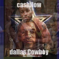 Cashflow - Dallas Cowboy (Explicit)
