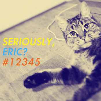 Various Artists - Seriously, Eric? #12345